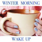 Winter Morning Wake Up von Various Artists