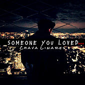 Someone you loved by Chava Linares