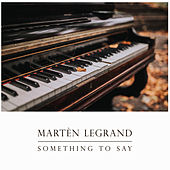 Something To Say von Martèn LeGrand