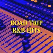 Road Trip R&b Hits von Big Hits 2012, Top 40 Hip-Hop Hits, The Party Hits All Stars