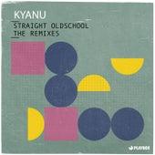 Straight Oldschool (The Remixes) de Kyanu
