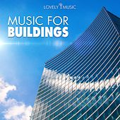 Music for Buildings by Lovely Music Library
