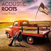 Acoustic Roots by Lovely Music Library