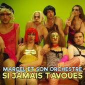 Si jamais t'avoues (Version à peu près funky) von Marcel et son Orchestre