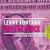 Pay the Price (Sebastian Creeps Remixes) by Lenny Fontana Sebastian Creeps