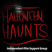 The Halloween Haunts by Independent Film Support Group