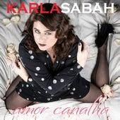 Amor Canalha de Karla Sabah