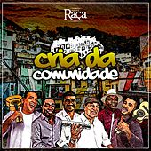 Cria da Comunidade by Grupo Raça