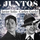Juntos Javier Solis-Carlos Gardel de Carlos Gardel Javier Solis