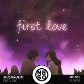 First Love de Mushroom