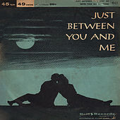 Just Between You and Me von Bill Lundy