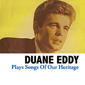 Plays Songs of Our Heritage by Duane Eddy