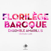 Florilège baroque de Ensemble Amarillis