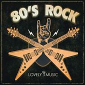 80s Rock by Lovely Music Library