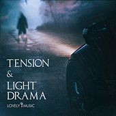 Tension & Light Drama by Lovely Music Library