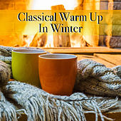 Classical Warm Up In Winter von Various Artists