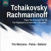 Tchaikovsky: Piano Trio in A Minor, Op. 50, TH 117 - Rachmaninoff: Trio élégiaque No. 1 in G Minor by Franco Mezzena