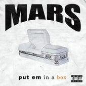 Put Em In A Box by Mars