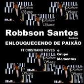 Enlouquecendo de Paixão de Robbson Santos Bachata