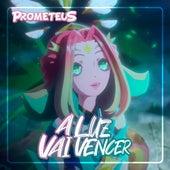 A Luz Vai Vencer von Prometeus