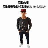 Ministério Cidade Satélite von Mikael Oficial