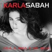 Cala a Boca e Me Beija de Karla Sabah