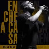 Enche a Casa de Oseas Silva