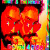 Down 4 You by Kinky
