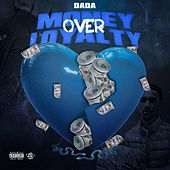 Money Over Loyalty de Dada