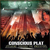 Speaking Through the Ancestors by Conscious Plat