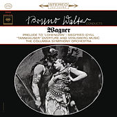Wagner: Lohengrin Prelude & Siegfried Idyll & Venusberg Music (Remastered) by Bruno Walter