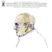 Brahms: Ein deutsches Requiem, Op. 45 (Remastered) by Bruno Walter