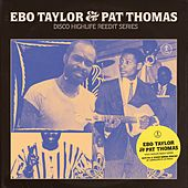 Ebo Taylor & Pat Thomas Disco Highlife Reedit Series von Ebo Taylor Pat Thomas