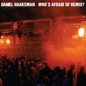 Who´s Afraid of Remix? EP von Daniel Haaksman