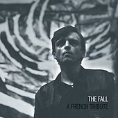 The Fall – A French Tribute von Various Artists