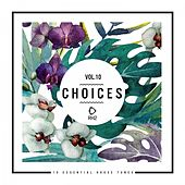 Choices - 10 Essential House Tunes, Vol. 10 by Various Artists