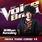Deixa Tudo Como Tá (Ao Vivo No Rio De Janeiro / 2019) de William Kessley