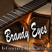 Brandy Eyes In Concert Folk FM Broadcast de Various Artists