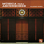 Música para Ascensores by Claudio Rubio