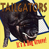 It's A Hog Groove! by Tailgators