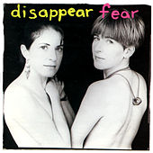 Disappear Fear by Disappear Fear