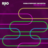 RSO Performs Lady Gaga by Roma Symphony Orchestra