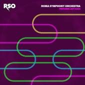 RSO Performs Lady Gaga de Roma Symphony Orchestra