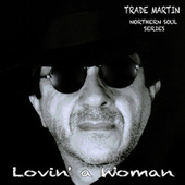Lovin' a Woman (Northern Soul Series) by Trade Martin