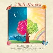 Allah Knows by Zain Bhikha
