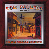 The Lost American Songwriter by Tom Pacheco