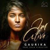 I'm Alive by Gaurika