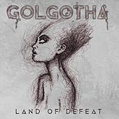 Land of Defeat de Golgotha