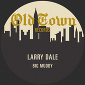 Big Muddy: The Old Town EP by Larry Dale