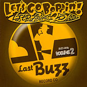 Let´s Go Boppin´! - Last Buzz Record Co. 25 Years Volume 2 by Various Artists